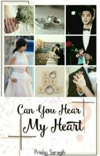 Can You Hear My Heart[PRIVATE][Chanyeol❤Eunji] by PriskyySaragih
