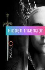 Hidden Intention(Thranduil X Reader) by Thranki