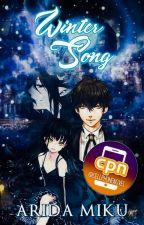 Winter Song •「冬の歌」• Cell Phone Novel (EDITING) by AridaMiku
