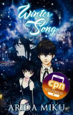 Winter Song •「冬の歌」• Cell Phone Novel (EDITING) by AridaMiku