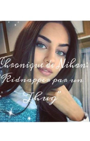 "Chronique De Nihan:""kidnapper Par Un Thug"""