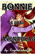 Bonnie E Suas Aventuras  by RayaneCabral336