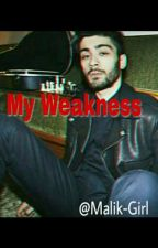 My Weakness - z.m. by Malik-Girl