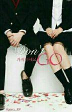 Don't GO (가지 마세요)  by HyeRa_KP