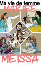 Meïssa: ma vie de femme mariée Réécriture by blckDiva