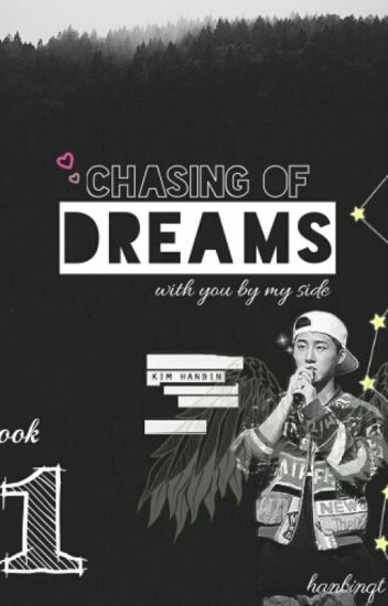 Chasing Of DREAMS BOOK 1 [Hanbin FANFIC]