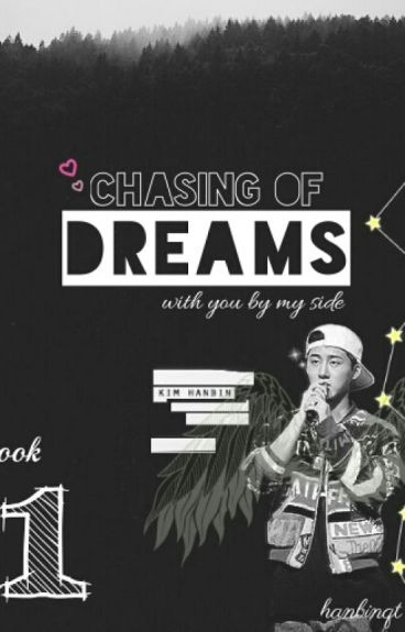♡ Chasing Of DREAMS BOOK 1 ♡ [Hanbin FANFIC]