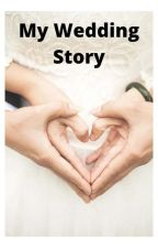 My Wedding Story by aydahana