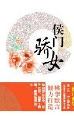 Đọc truyện Hầu môn kiêu nữ (đào lý mặc ngôn  Hyukie35 cv  XV)