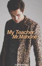 My Teacher, Mr.Mahone || A.M by _AustinMahone_