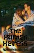 The Hunted Heiress by RaineManlapas