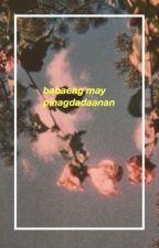 Babaeng May Pinagdadaanan by lucaslittlehemmo