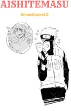 KakaNaru||Aishiteimasu|| (on haitus) by AnimeUzumaki7