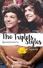 The Triplets Styles  by kardashianlarrie