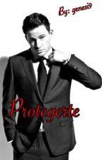 Protegerte by GirlBroken07