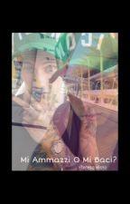 Mi Ammazzi O Mi Baci? -Benjamin Mascolo; by Teresa_Misto