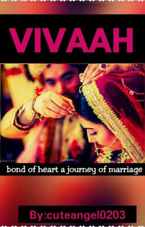 vivaah ( bond of heart a journey of marriage) #missiondesi by cuteangel0203