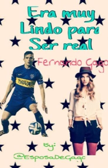 Era muy lindo para ser real •Fernando Gago •