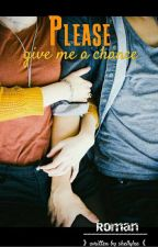 Please give me a chance by mickyw2001