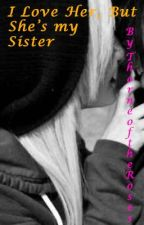 I Love Her, But She's My Sister (Editing) by ThorneoftheRoses