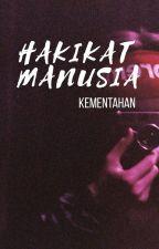 HAKIKAT MANUSIA. ✔ by kementahan