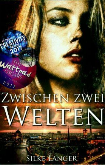 Zwischen zwei Welten #Wattys2017