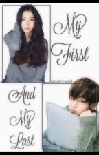 My first and my last || vrene || taerene || fan fiction by taerene_4ever