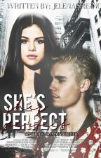 She's Perfect (Jelena Fanfiction) by Jelenaisrising