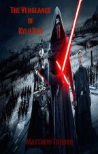 The Vengeance of Kylo Ren [Star Wars: The Force Awakens Fanfiction] by genk01