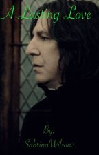 A Lasting Love (Snape x Reader) by SabrinaWilson3
