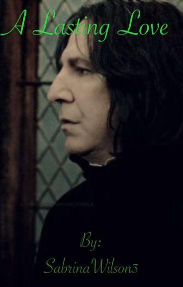 A Lasting Love (Snape x Reader)
