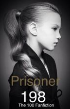 Prisoner 198 (The 100 Fanfic) by SugarBear1306