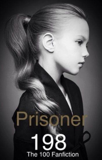 Prisoner 198 (The 100 Fanfic)