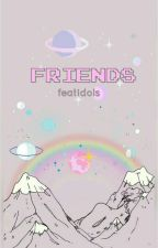 «FRIENDS» by featidols