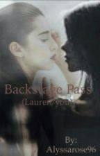Backstage Pass (Lauren/You) ON HOLD by alyssarose96