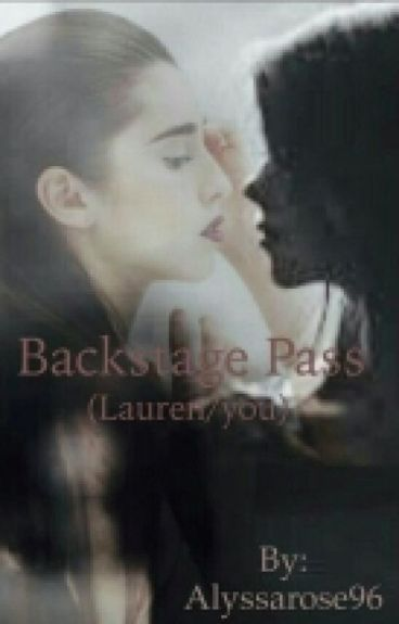 Backstage Pass (Lauren/You) ON HOLD