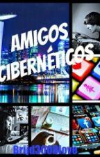Amigos Ciberneticos by Brijd3008love