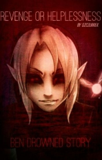 Revenge or helplessness / Ben Drowned