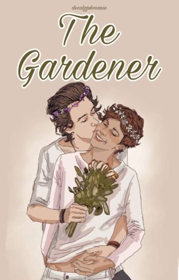 The Gardener • Larry Stylinson • (Mpreg! Louis)