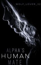 Alpha's Human Mate by wolf_lover_32