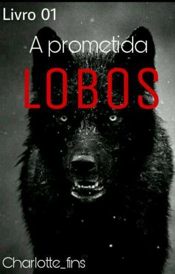 1. Lobos - A Prometida |COMPLETO|