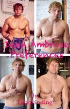 Dean Ambrose preferences by Deanvinding