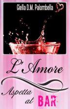 L'Amore Aspetta al Bar by GdmPal