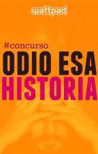 Concurso - ODIO ESA HISTORIA! [CANCELADO :(] by TaTaura