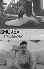 •SMOKE• [ REWINSIDE ] by happyxworld