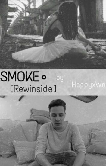 •SMOKE• [ REWINSIDE ]