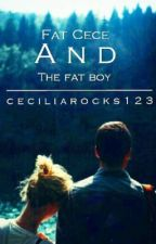 Fat Cece And The Fat Boy!! by ceciliarocks123