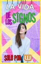 La vida de los signos |En Edicion|  ® by katthy20