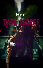 Her Dark Secret by princessgem0404