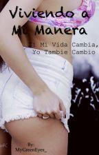 Vivendo a Mi Manera by MyGreenEyes_